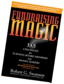 Fundraising Magic (33.5 Strategies for Turning Board: Robert G. Swanson