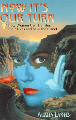 Now It's Our Turn: How Women Can: Lyons, Alana