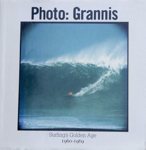 Photo: Grannis. Surfing's Golden Age 1960-1969.