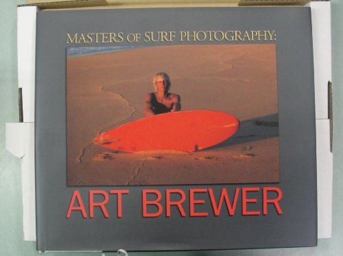 9780966377125: Masters of Surf Photography: Art Brewer