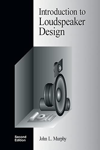 Introduction to Loudspeaker Design: Second Edition (Paperback: Murphy, John L.