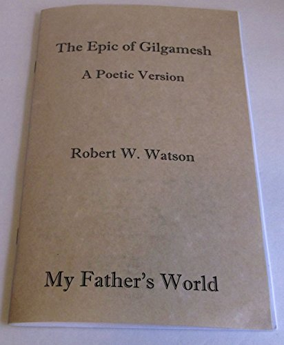 9780966378429: The Epic of Gilgamesh: A Poetic Version