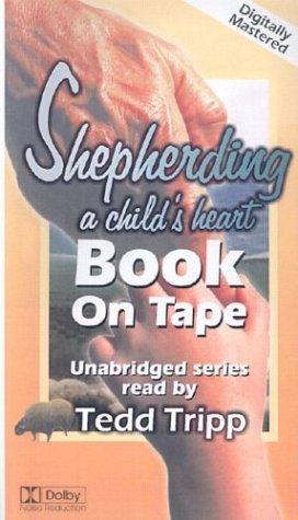 Shepherding a Child's Heart (0966378652) by Tedd Tripp