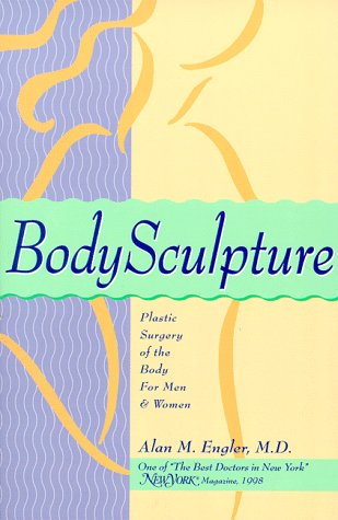 9780966382730: Bodysculpture: Plastic Surgery of the Body for Men & Women