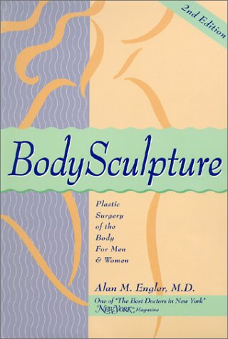9780966382747: BodySculpture: Plastic Surgery of the Body for Men and Women