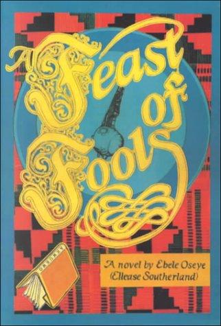 A Feast of Fools : A Novel: Ellease Southerland
