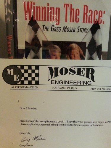 Winning the Race: The Greg Moser Story: Greg Moser, John