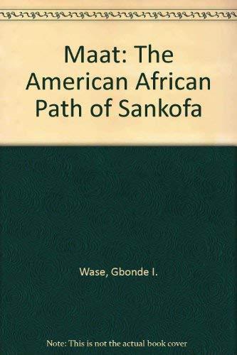 9780966388008: Maat: The American African Path of Sankofa