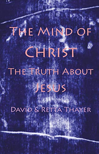 9780966390964: The Mind of Christ: The Truth About Jesus
