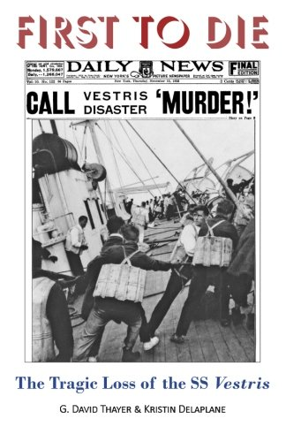 9780966390971: First to Die: The Tragic Loss of the SS Vestris