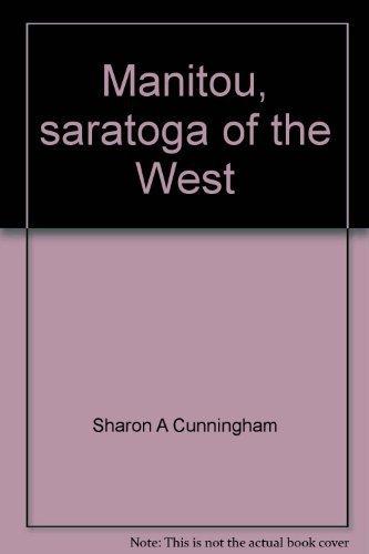 9780966393903: Manitou, saratoga of the West