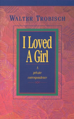 9780966396607: Title: I Loved A Girl