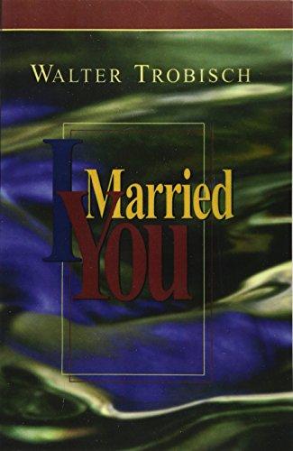 9780966396669: I Married You