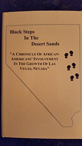 Back Steps in the Desert Sands: A Chronicle of African-Americans' Involvement in the Growth of La...