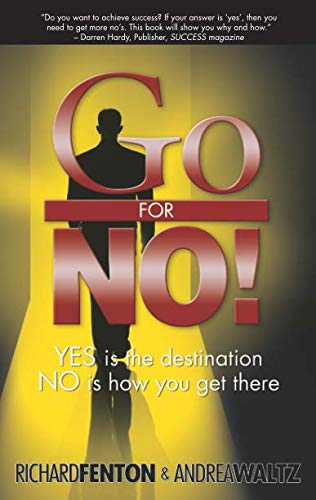 9780966398137: Go for No! Yes is the Destination, No is How You Get There