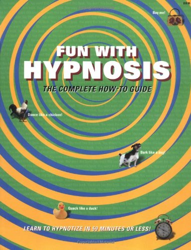 9780966398502: Fun With Hypnosis: The Complete How-To Guide