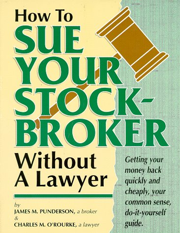 9780966398908: How To Sue Your Stockbroker Without A Lawyer