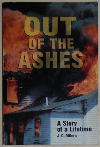9780966401332: Out of the Ashes: A Story of a Lifetime