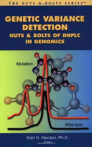 9780966402773: Genetic Variance Detection: Nuts&Bolts of DHPLC in Genomics (Nuts & Bolts Series)