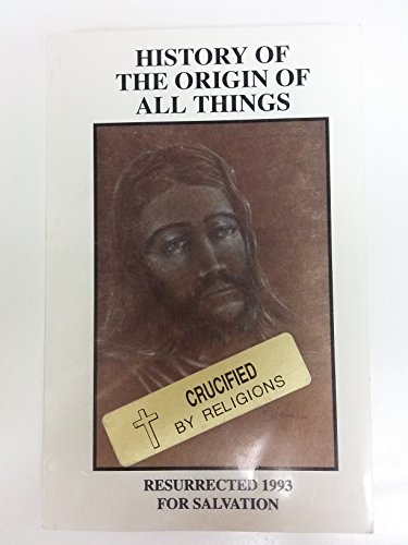 9780966403107: History of the Origin of All Things