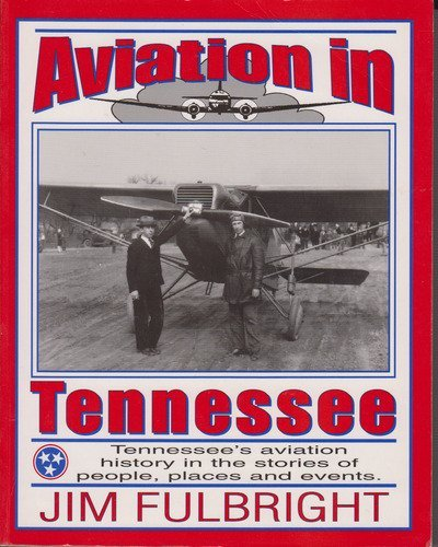 Aviation in Tennessee: Jim Fulbright