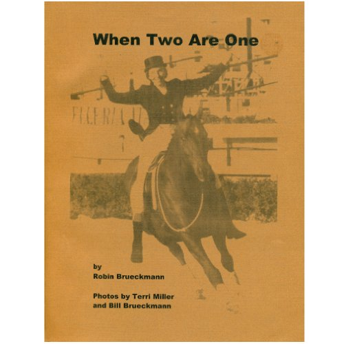 9780966404302: When Two Are One: The True Story of a Remarkable Relationship Between Horse & Rider