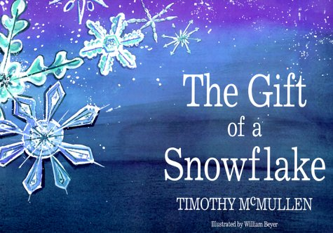 The Gift of a Snowflake: McMullen, Timothy