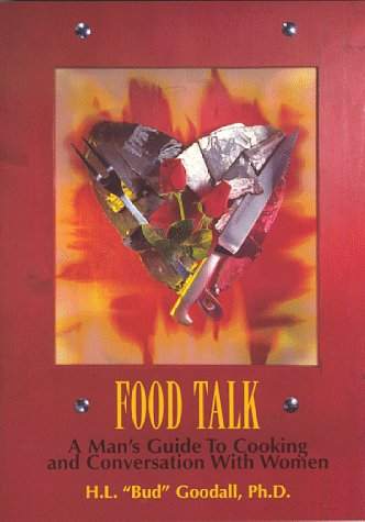 9780966405309: Food Talk : A Man's Guide to Cooking and Conversation with Women