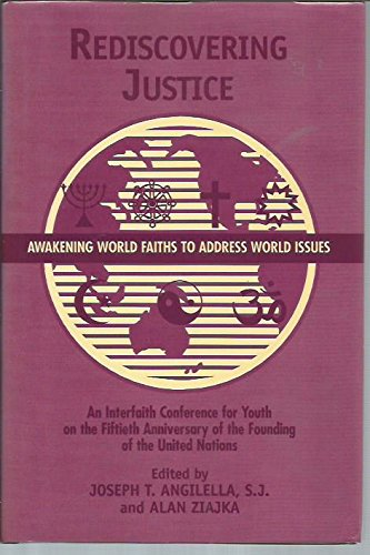 Rediscovering Justice: Awakening World Faiths to Address: Ziajka, Alan, Angilella,