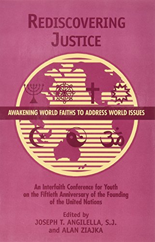 Rediscovering Justice: Awakening World Faiths to Address: Joseph T. Angilella,