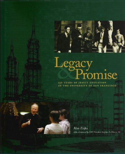 9780966405958: Legacy & Promise: 150 Years of Jesuit Education at the University of San Francisco