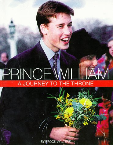 9780966407402: Prince William: A Journey To The Throne