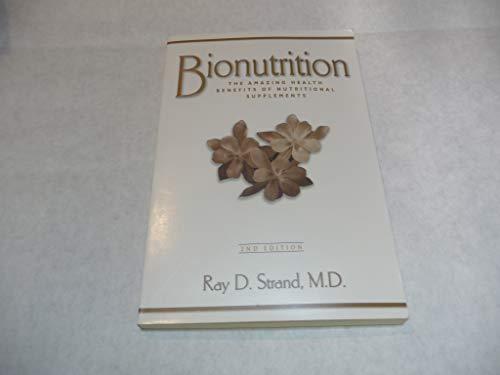 9780966407570: Bionutrition: The Amazing Health Benefits of Vitamin Supplements