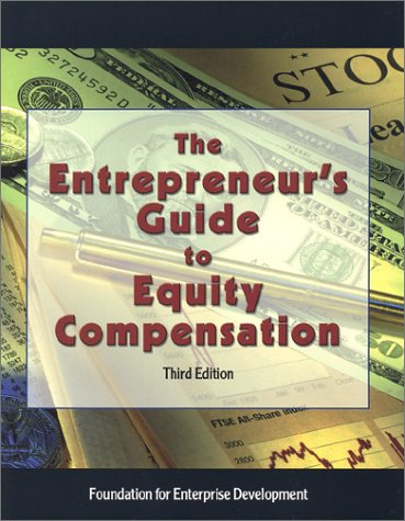 9780966407747: The Entrepreneur's Guide to Equity Compensation