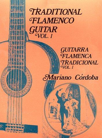 9780966413403: Traditional Flamenco Guitar, Vol. 1 (English and Spanish Edition)