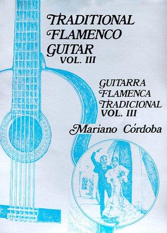9780966413427: Traditional Flamenco Guitar, Vol. 3