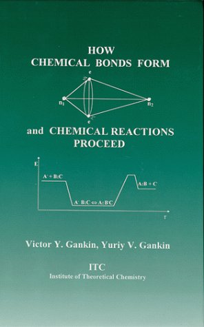 9780966414301: How Chemical Bonds Form and Chemical Reactions Proceed