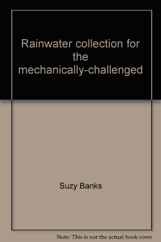 9780966417005: Rainwater collection for the mechanically-challenged