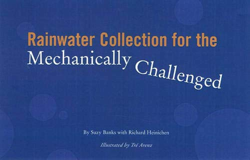 9780966417067: Rainwater Collection for the Mechanically Challenged