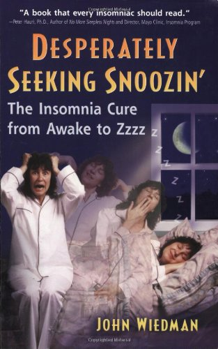 9780966418958: Desperately Seeking Snoozin' : The Insomnia Cure from Awake to Zzzzz
