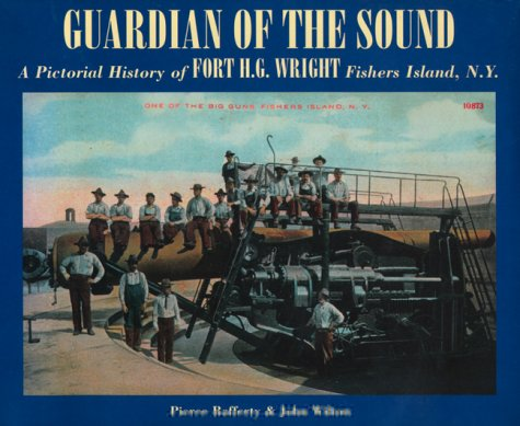 Guardian of the Sound: A Pictorial History: Rafferty, Pierce, Wilton,