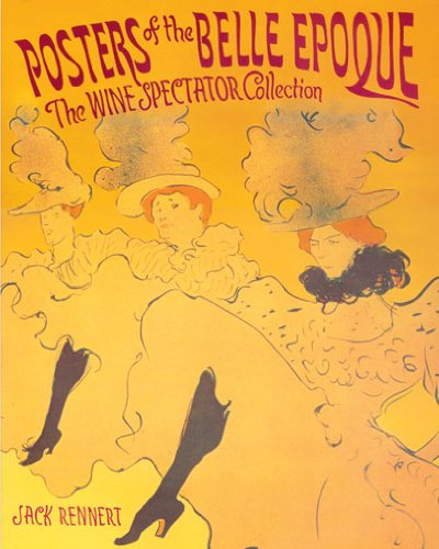 Posters of the Belle Epoque: The Wine Spectator Collection: Rennert, Jack