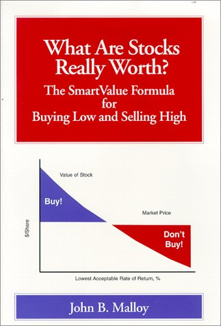 9780966420807: What Are Stocks Really Worth? The SmartValue Formula for Buying Low and Selling High