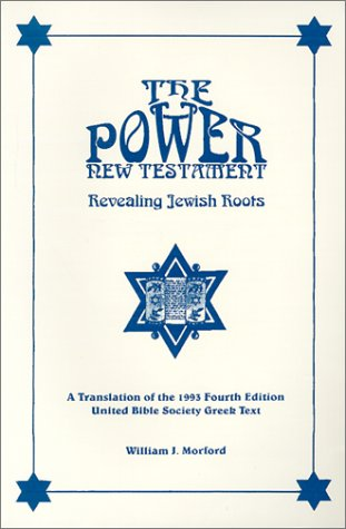The Power New Testament: Revealing Jewish Roots: Morford, William J.
