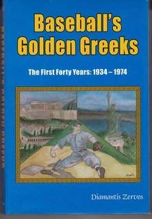 Baseball's golden Greeks: The first forty years, 1934-1974: Zervos, Diamantis