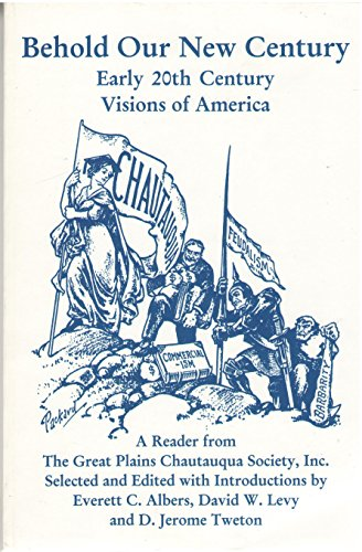 Behold Our New Century: 20th Century Visions of America: Albers, Everett C.