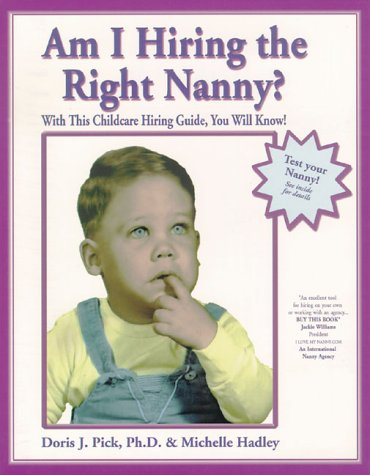 9780966425901: Am I Hiring the Right Nanny? With This Childcare Hiring Guide, You Will Know!