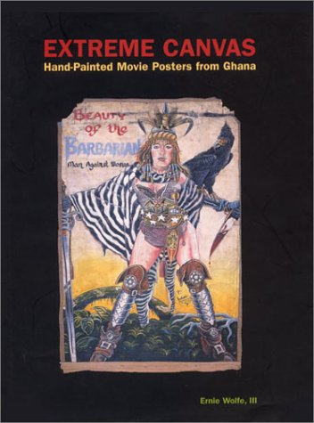 9780966427226: Extreme Canvas: Movie Poster Paintings from Ghana