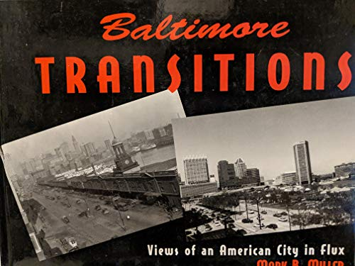 Baltimore transitions: Views of an American city in flux: Miller, Mark