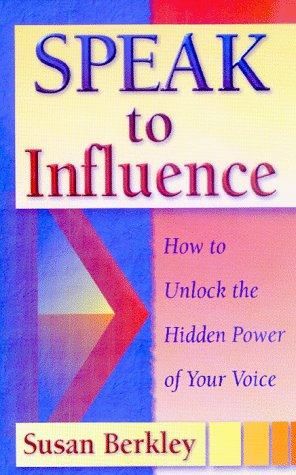 9780966430219: Speak to Influence: How to Unlock the Hidden Power of Your Voice